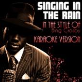 Singing in the Rain (In the Style of Bing Crosby) [Karaoke Version]