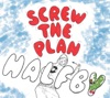 Screw the Plan - EP