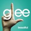 Beautiful (Glee Cast Version) - Single, Glee Cast