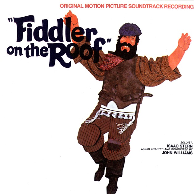 Fiddler on the Roof (Original Motion Picture Soundtrack) by Chaim Topol, John Williams &