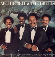 Classic Funk ARCHIE BELL & THE DRELLS - Where Will You Go When The Party's Over