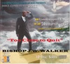 Too Close to Quit (Apostolic Bible Conference 2011), Bishop J. W. Walker & Apostolic Church of God