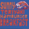 Sunny Teriyaki Hamburger Breakfast