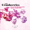 Live At the Hammersmith Apollo, London 2012, The Cranberries