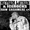 Raw Cashmere, Meyhem Lauren