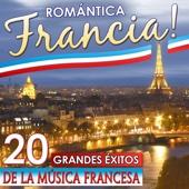 Romántica Francia!! 20 Grandes Éxitos de la Música Francesa