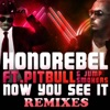 Now You See It (Remixes) [feat. Pitbull & Jump Smokers], Honorebel