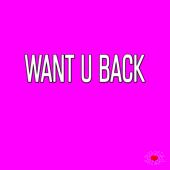 Want U Back (Want You Back)
