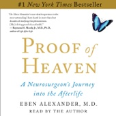 Proof of Heaven: A Neurosurgeon's Near-Death Experience and Journey into the Afterlife (Unabridged) - Eben Alexander Cover Art