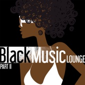 Black Music Lounge, Pt. 2 - Chill To the Soul of R&B