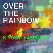 Over the Rainbow - Kiyoshi Hasegawa