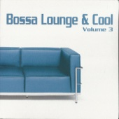 Bossa Lounge & Cool, Vol. 3