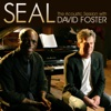 Seal: The Acoustic Session With David Foster - EP, Seal