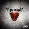 To Be Loved: The Best of Papa Roach, Papa Roach