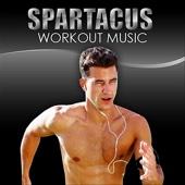 Spartacus Workout Music - Spartacus