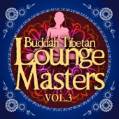 Buddah Tibetan Lounge Masters, Vol. 3 (Meditation and Relax Bar Chill Out)