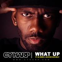 What up (feat. da Kreek & Machine Gun Kelly) - Single - Cy Harp
