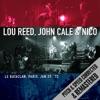 Le Bataclan (Live) [Remastered], Lou Reed, John Cale & Nico