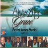 Amazed by Grace (Pastor James Meeks 4/27/12) (feat. Pastor James Meeks), Pastor James Meeks & Apostolic Church of God