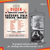 """IX program kabaretu Dudek pt. """"Każdego dnia trochę inaczej"""", cz.II"""