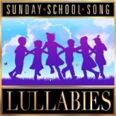 Sunday School Song Lullabies