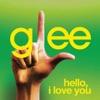 Hello, I Love You (Glee Cast Version) - Single, Glee Cast