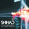 Vampires - Single, Shihad