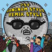 Gangnam Style (강남스타일) [feat. 2 Chainz & Tyga] [Diplo Remix]