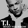 What You Know - EP, T.I.