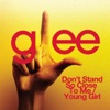Don't Stand So Close to Me / Young Girl (Glee Cast Version) - Single, Glee Cast