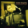 Franks Wild Years, Tom Waits