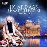 Ik Ardaas Bhaat Keerat Ki - Single - Daler Mehndi