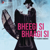 Bheegi Si Bhaagi Si (From