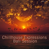 Chillhouse Expressions Bali Session