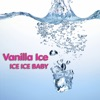 Ice Ice Baby (Re-Recorded Version) - Single, Vanilla Ice