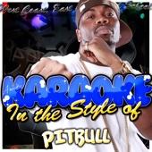 Karaoke - In the Style of Pitbull