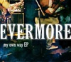 My Own Way Ep, Evermore