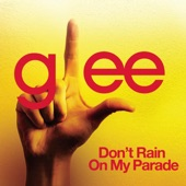 Don't Rain On My Parade (Glee Cast Version) - Single