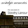 It Had To Be You  - Dorothy Lamour