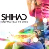 One Will Hear the Other - Single, Shihad