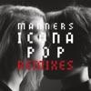 Manners (Remixes), Icona Pop
