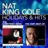 Holidays & Hits: The Christmas Song / The Very Best of Nat King Cole, Nat