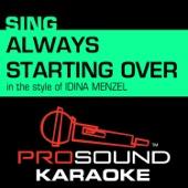 Always Starting Over (In the Style of Idnina Menzel) [Karaoke Instrumental Version]