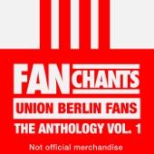 Union Berlin Fans - Die Sammlung I (FC Union Berlin Fangesänge)