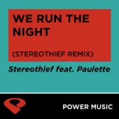 We Run the Night (Stereogthief Remix Radio Edit) - Power Music Workout