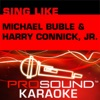 Sing Like Michael Buble and Harry Connick Jr. (Karaoke Performance Tracks)