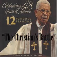 The Christian's Battle (12 Powerful Sermons), Bishop Arthur M. Brazier & Apostolic Church of God
