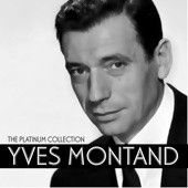 The Platinum Collection: Yves Montand