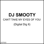 Can't Take My Eyes of You - EP - DJ Smooty