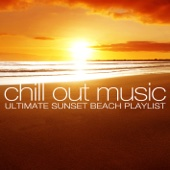 Chill Out Music - Ultimate Sunset Beach Playlist